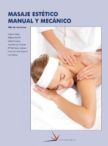 9788496699403: Masaje estetico manual y mecanico / Manual and Mechanical Aesthetic Massage (Spanish Edition)