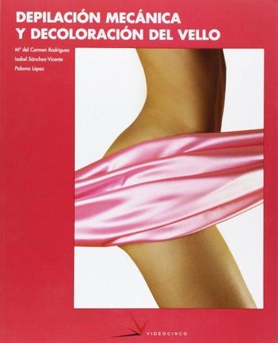 Depilacion mecanica y decoloracion del vello /: Rodriguez, Maria del