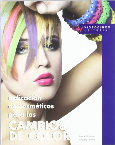 Aplicacion de cosmeticos para los cambios de color / Hair Color Application (Spanish Edition):...
