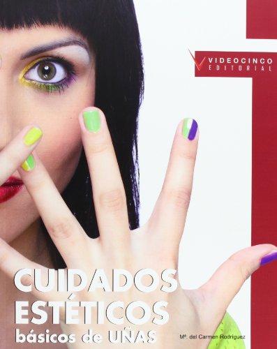 9788496699564: Cuidados estéticos básicos de uñas