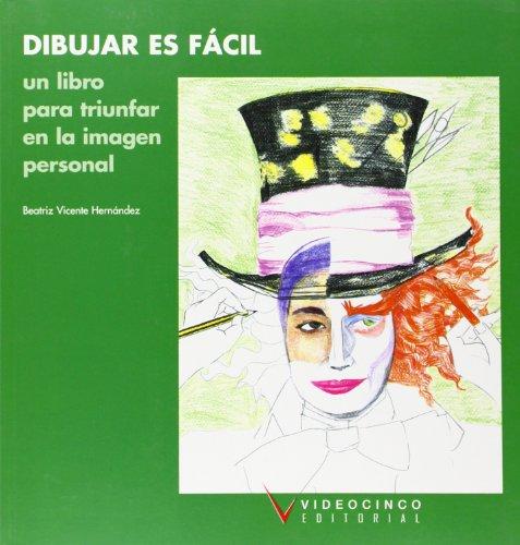 Dibujar es facil / Easy Painting: Un libro para triunfar en la imagen personal / A Book ...
