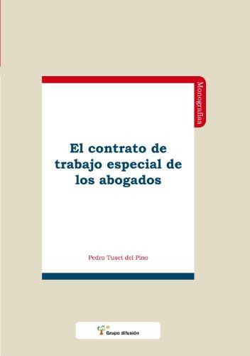 9788496705395: El Contrato De Trabajo Especial De Los Abogados