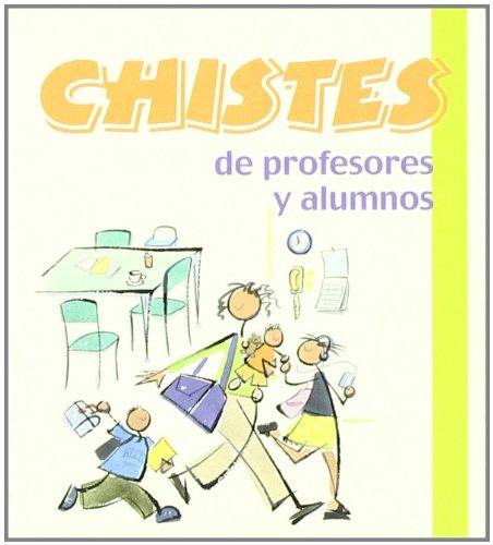 9788496707405: Chistes De Profesores Y Alumnos - 17 (Los libros del buen humor)