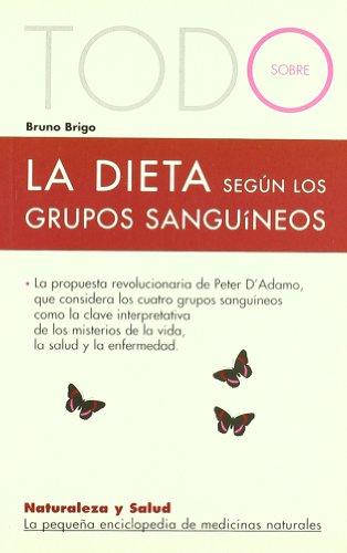 9788496707566: Todo Sobre La Dieta Segun Los Grupos Sanguineos-13- (Naturaleza y salud)