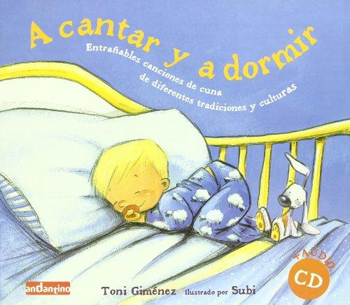 9788496708228: A cantar y a dormir: Entrañables canciones de cuna de diferentes tradiciones y culturas (Andantino)