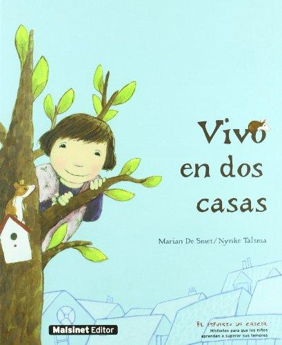9788496708372: Vivo en dos casas: Una historia sensible sobre una situación actual y dolorosa para muchos niños