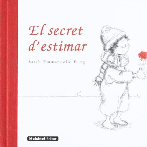 9788496708426: El secret d'estimar: El secret d'estimar és una història de tendresa