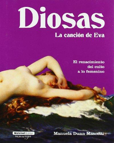 9788496708471: Diosas - La Cancion De Eva (Nueva Mujer (malsinet))