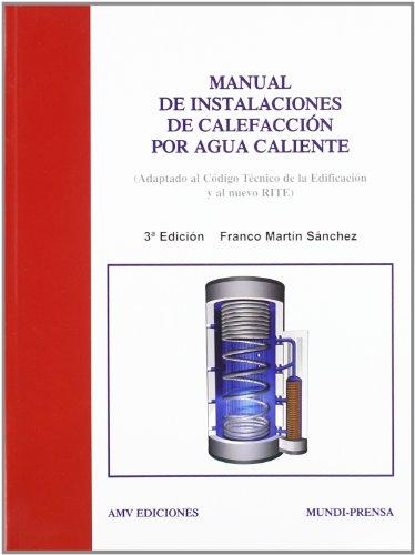 9788496709157: Manual de instalaciones de calefaccion por agua caliente (3ªed.)