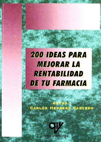 9788496709539: 200 ideas para mejorar la rentabilidad de tu farmacia