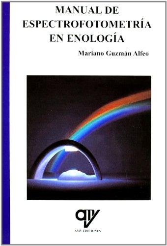 Libro: MANUAL DE ESPECTROFOTOMETRIA EN ENOLOGIA. ISBN: Guzmán Alfeo, Mariano