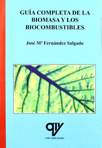 9788496709621: Guia completa de la biomasa y los biocombustibles