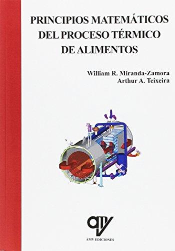 9788496709867: PRINCIPIOS MATEMATICOS DEL PROCESO TERMICO DE ALIMENTOS