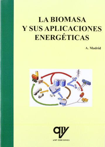 9788496709898: La biomasa y sus aplicaciones energéticas