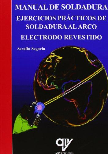 9788496709904: Manual De Soldadura. Ejercicios Prácticos De Soldadura Al Arco