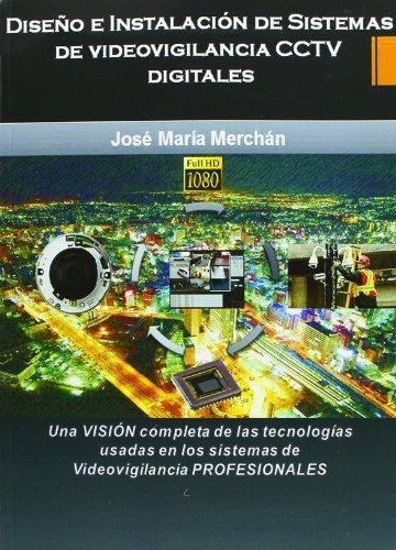9788496709973: Diseño E Instalación De Sistemas De Videovigilancia CCTV Digitales