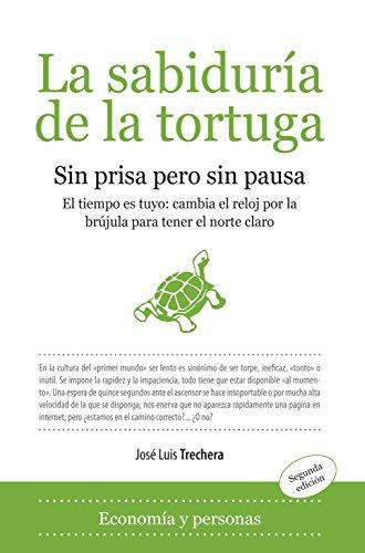 9788496710122: La sabiduría de la tortuga: Sin prisa pero sin pausa (Economia Y Empresa)