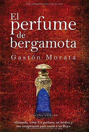 El perfume de bergamota (Paperback): José Luis Gastón