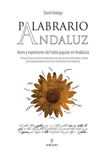 9788496710313: Palabrario andaluz: Voces y expresiones del habla popular en Andalucía