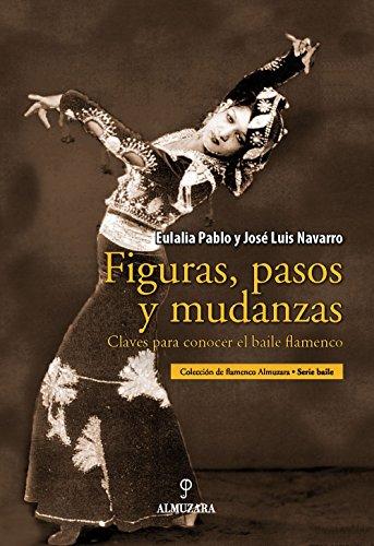 9788496710344: Figuras, pasos y mudanzas: Claves para conocer el baile flamenco