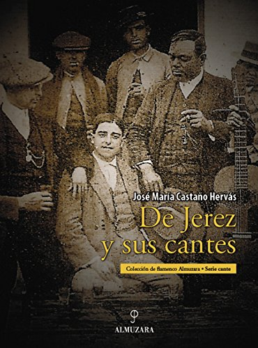 9788496710900: De Jerez y sus cantes / The Jerez and its Cantes (Spanish Edition)