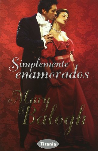 Simplemente Enamorados/ Simply Love (Spanish Edition) (9788496711037) by Mary Balogh