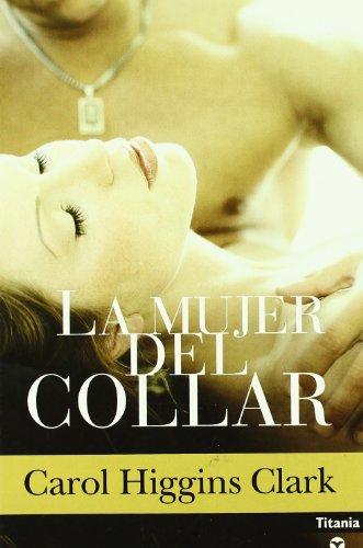 La Mujer Del Collar (Misterio De Regan Reilly Serie #8) (Spanish Edition): Clark, Carol Higgins