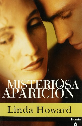 MISTERIOSA APARICION (Titania Contemporanea) (Spanish Edition): LINDA HOWARD