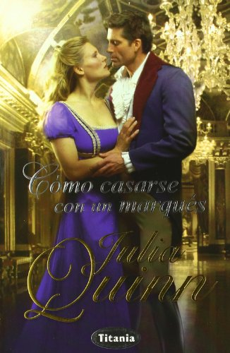 Como casarse con un marques (Spanish Edition) (8496711552) by Julia Quinn