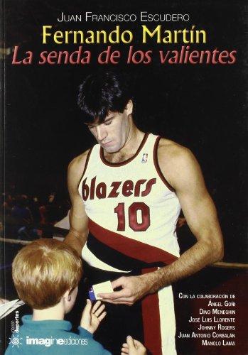 9788496715394: Fernando Martín - la senda de los valientes (Biografias (imagine))