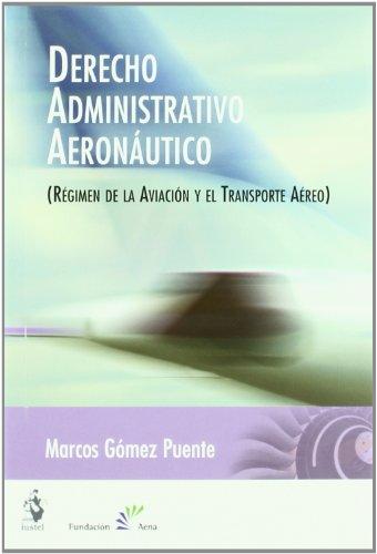 9788496717091: DERECHO ADMINISTRATIVO AERONAUTICO.