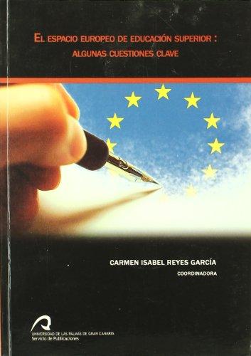 9788496718715: El Espacio Europeo de Educación Superior: algunas cuestiones clave (Monografía)