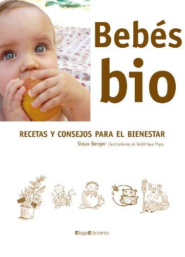 9788496720329: Bebes Bio / Bio Babies: Recetas Y Consejos Para Bienestar / Recipes and Tips for Wellness