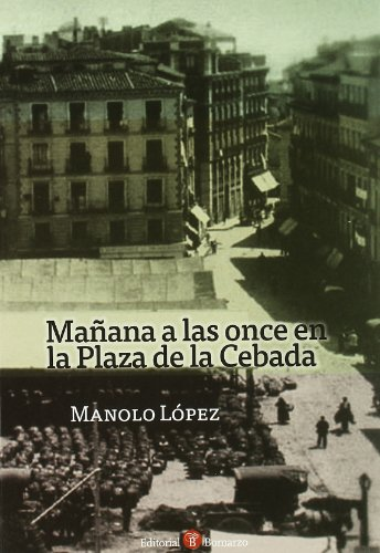 9788496721883: Mañana a las once en la Plaza de la Cebada