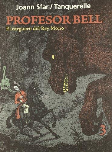 9788496722392: El Profesor Bell 3: El carguero del Rey Mono