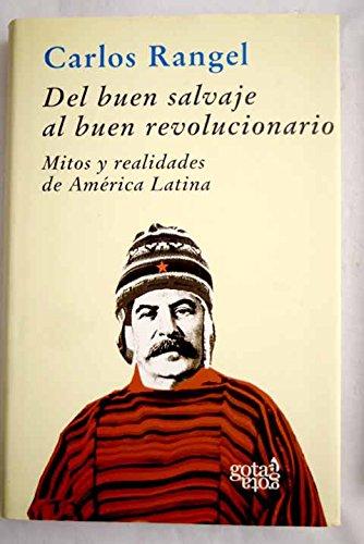 9788496729070: Del Buen Salvaje Al Buen Revolucionario. Mitos Y Realidades De America Latina