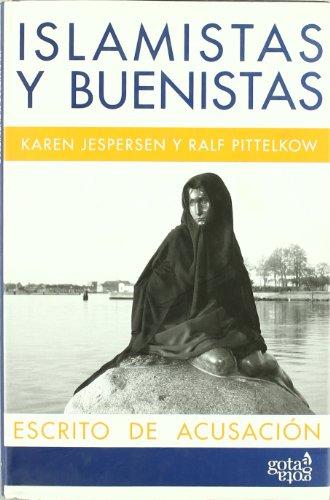 9788496729124: Islamistas y buenistas. Escrito de acusación. Traducción de Eva Pascual y Estefanía Pipino.