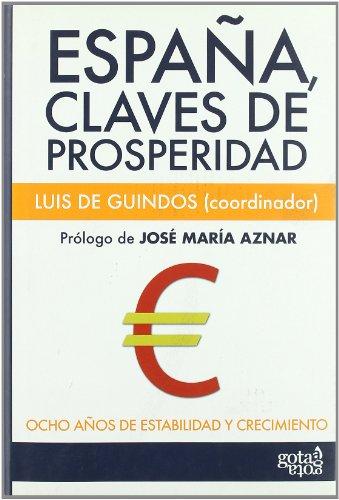 9788496729988: España, claves de prosperidad: ocho años de estabilidad y crecimiento