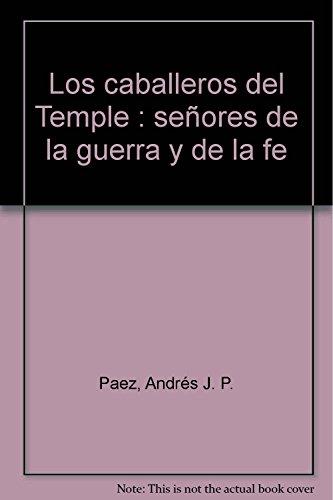 9788496731257: CABALLEROS DEL TEMPLE : SEÑORES DE LA GUERRA Y DE LA FE