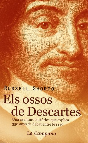 9788496735330: Els ossos de Descartes. Una aventura històrica que explica 350 anys de debat entre fe i raó