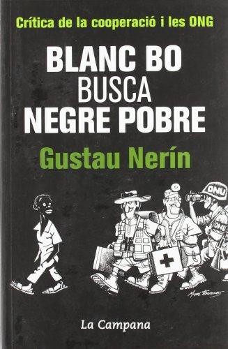 9788496735569: Blanc Bo Busca Negre Pobre