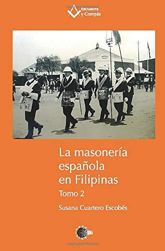 9788496740709: La masonería española en Filipinas. Tomo 2 (Volume 2) (Spanish Edition)