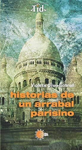 9788496740822: Historias De Un Arrabal Parisino (Spanish Edition)