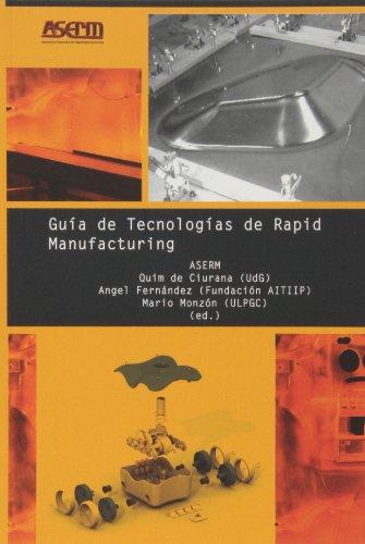 9788496742185: Guía de tecnologías de rapid manufacturing