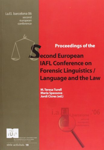 Language and the Law : proceedings of the Second European IAFL Conference on Forensic Liguistics, Barcelona, September 14th-16th 2006 - IAFL European Conference on Forensic Linguistics