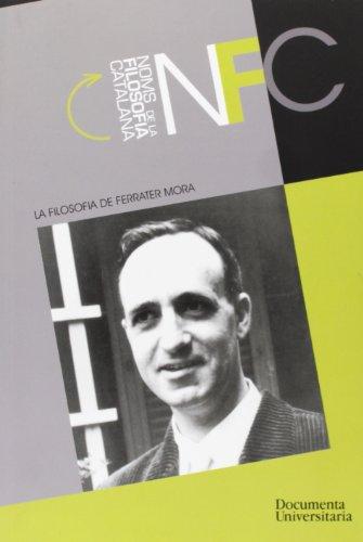 9788496742390: La filosofia de Ferrater Mora (Publicacions de la Càtedra Ferrater Mora)