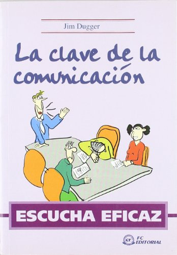 9788496743045: Escucha eficaz. La clave de la comunicación