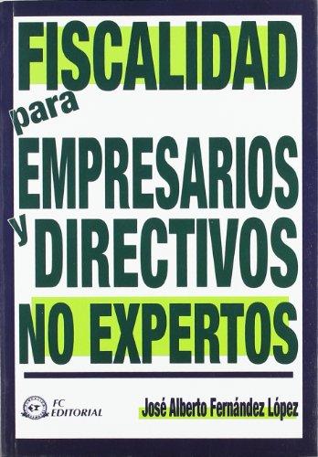 9788496743595: Fiscalidad para Empresarios y Directivos no Expertos.