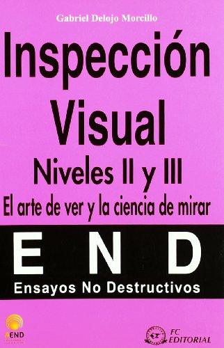 9788496743823: Inspeccion Visual Niveles Ii Y Iii End Ensayos No Destructivos