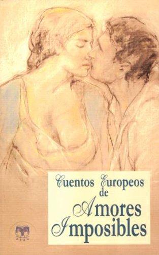 9788496745179: Cuentos Europeos de amores imposibles
